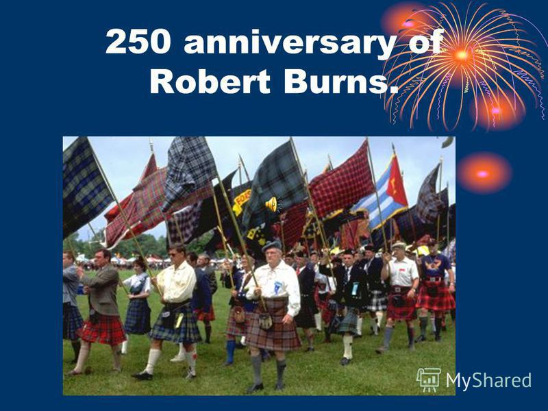 250 anniversary of Robert Burns.