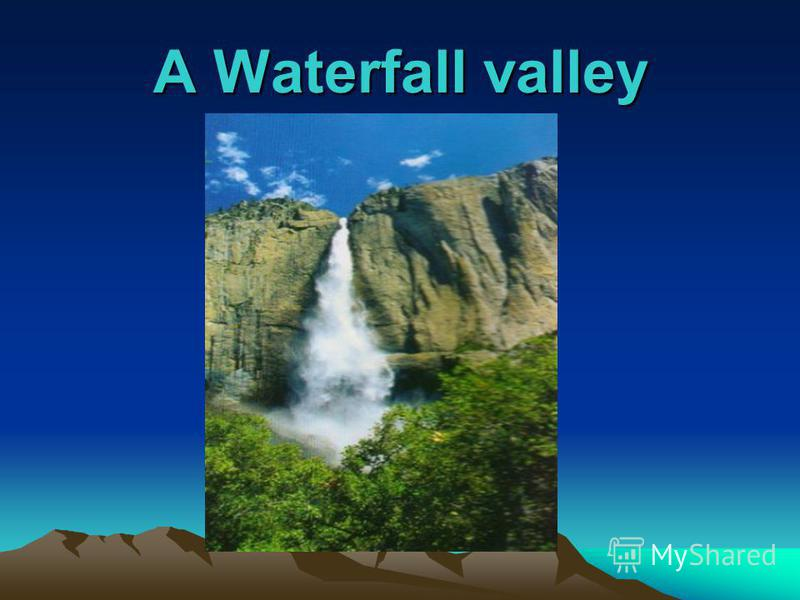 A Waterfall valley