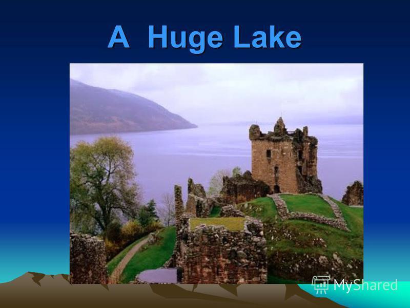 A Huge Lake