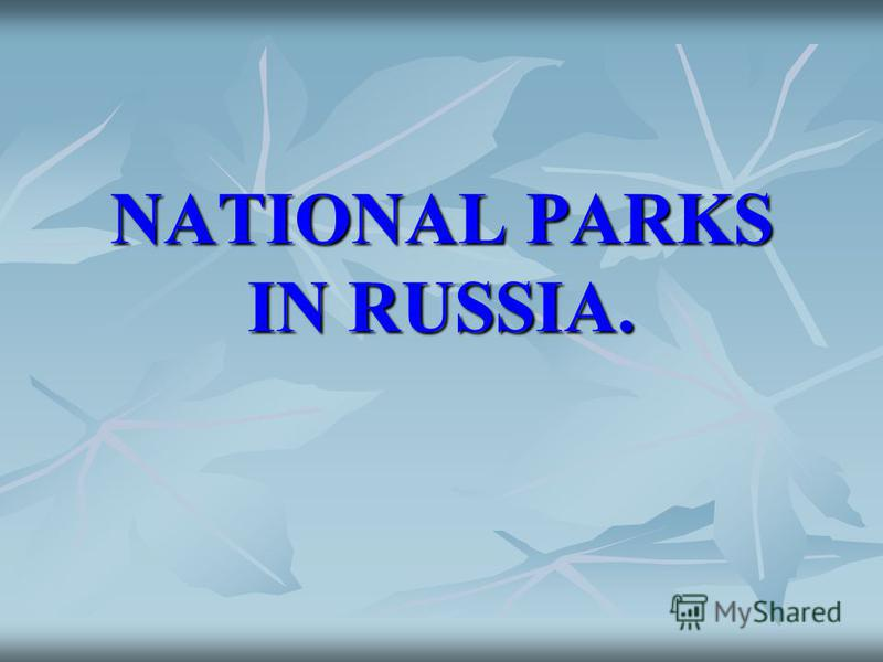 NATIONAL PARKS IN RUSSIA.