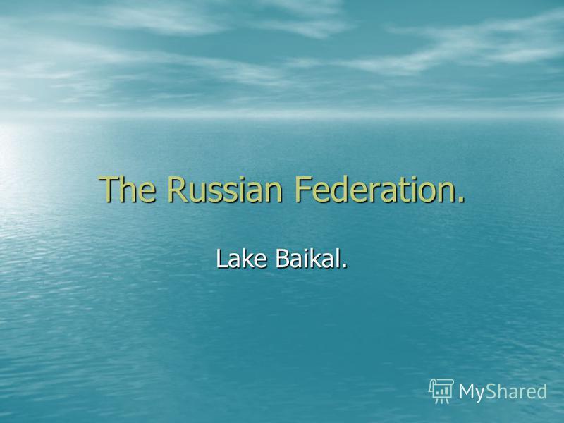 The Russian Federation. Lake Baikal.