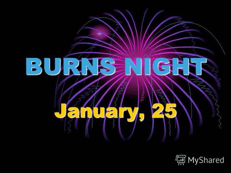 BURNS NIGHT January, 25