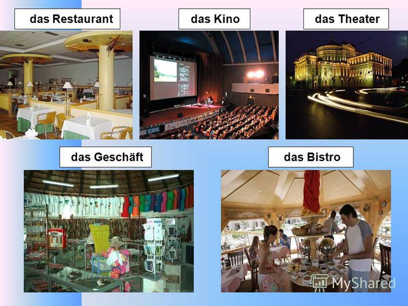 das Theater das Kino das Restaurant das Geschäft das Bistro