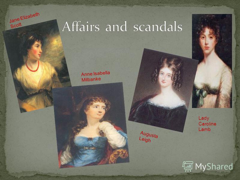 Jane Elizabeth Scott Anne Isabella Milbanke Augusta Leigh Lady Caroline Lamb