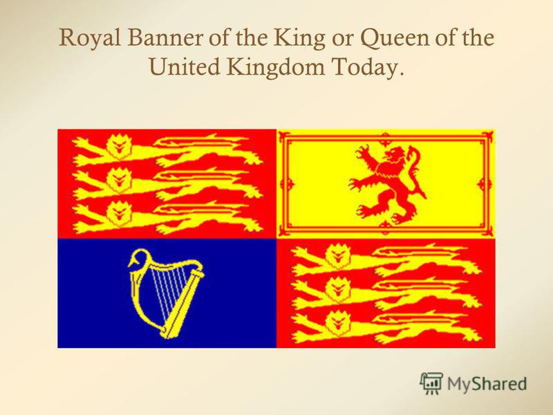Royal Banner of the King or Queen of the United Kingdom Today.