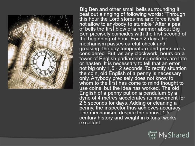Big Ben and other small bells surrounding it beat out a ringing of following words: