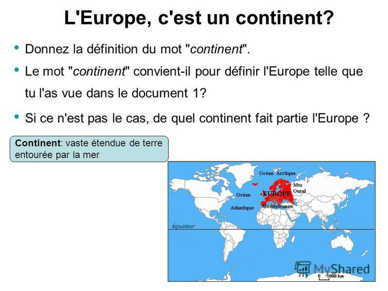 L'Europe, c'est un continent? Donnez la définition du mot