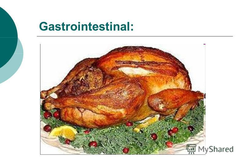 Gastrointestinal: