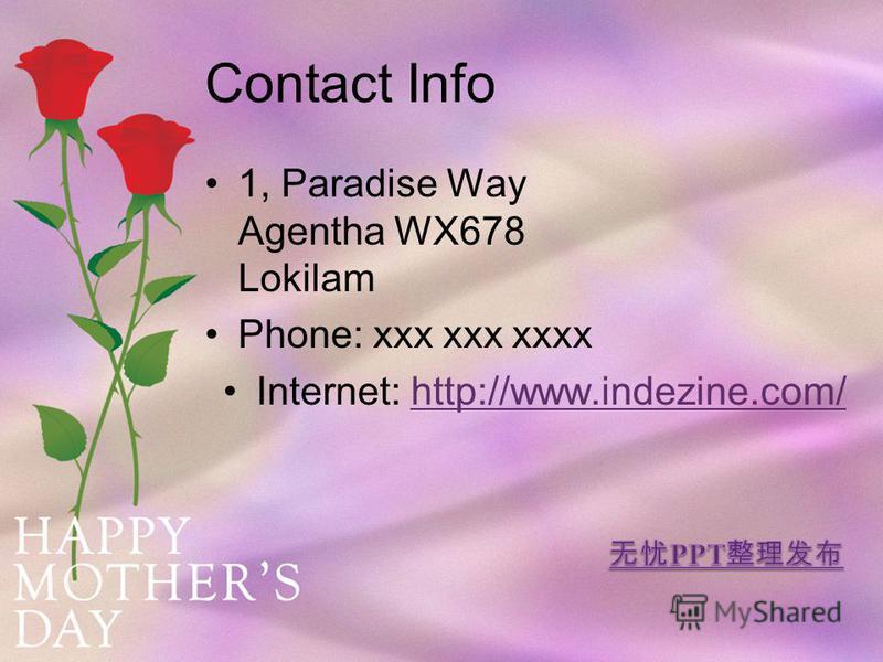 Contact Info 1, Paradise Way Agentha WX678 Lokilam Phone: xxx xxx xxxx Internet: http://www.indezine.com/http://www.indezine.com/