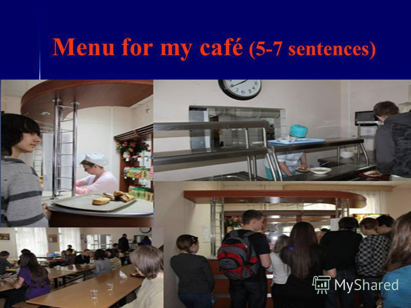 Menu for my café (5-7 sentences)
