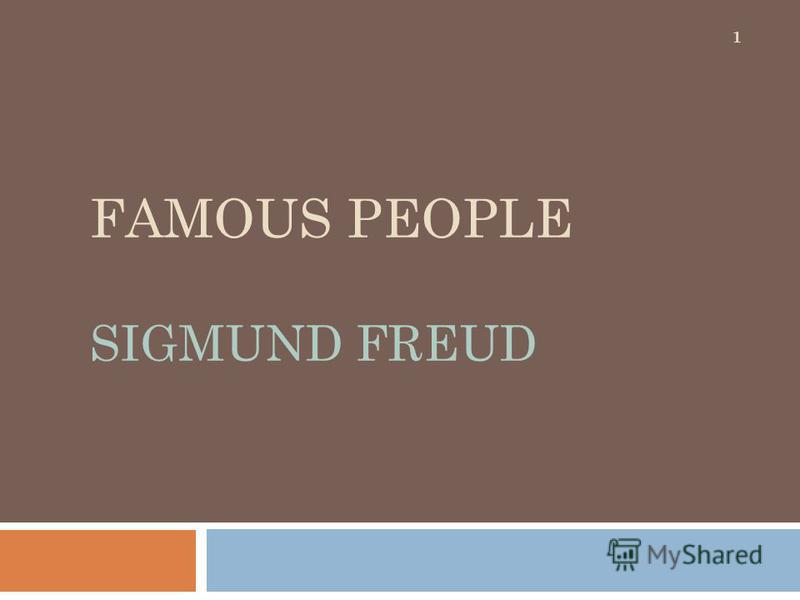 FAMOUS PEOPLE SIGMUND FREUD 1