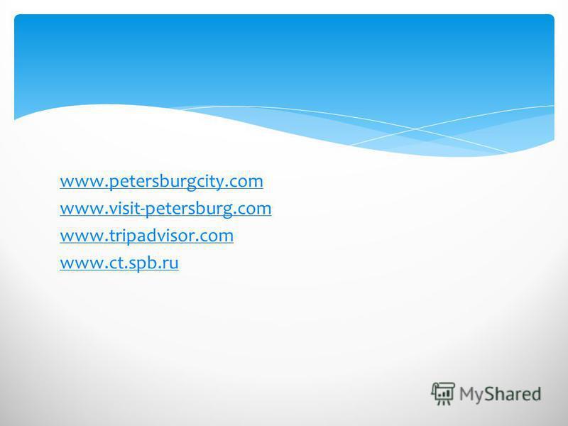 www.petersburgcity.com www.visit-petersburg.com www.tripadvisor.com www.ct.spb.ru