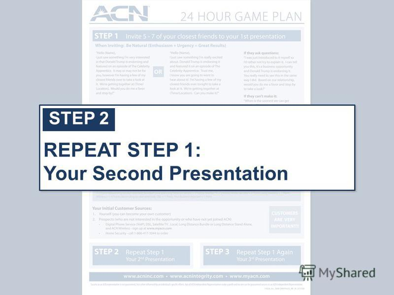 STEP 2 REPEAT STEP 1: Your Second Presentation