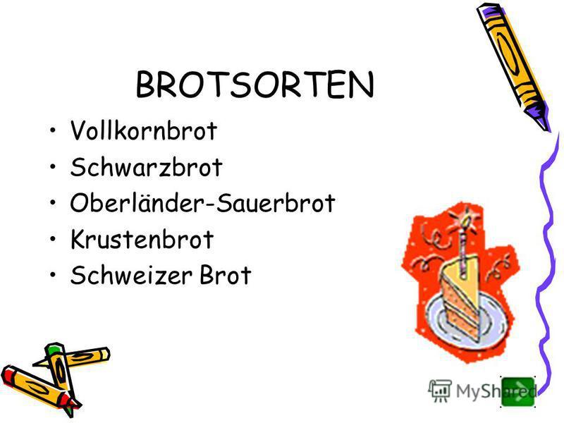 BROTSORTEN Vollkornbrot Schwarzbrot Oberländer-Sauerbrot Krustenbrot Schweizer Brot