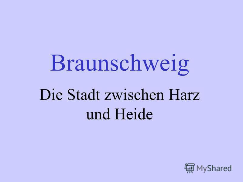 Braunschweig Die Stadt zwischen Harz und Heide