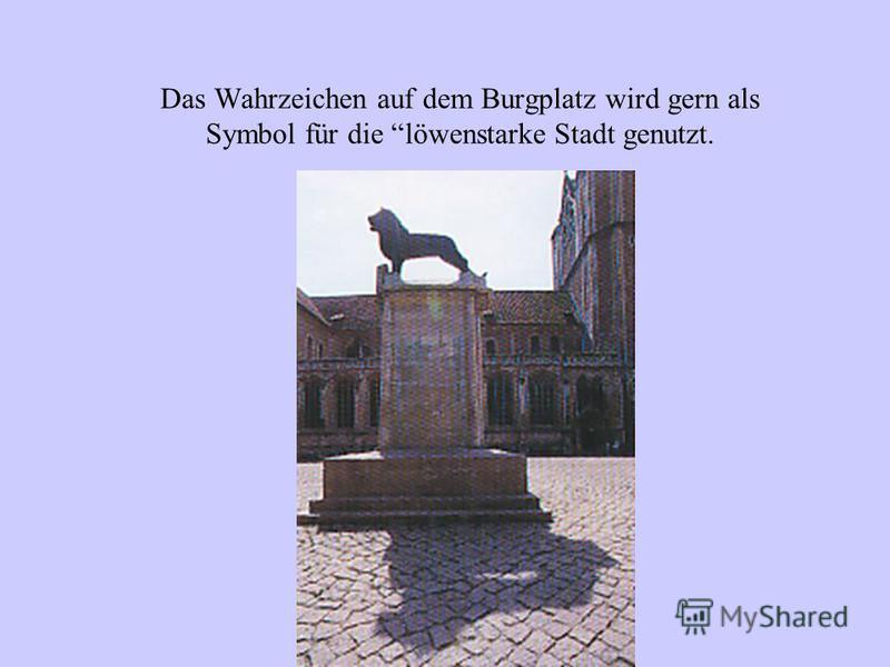 Das Wahrzeichen auf dem Burgplatz wird gern als Symbol für die löwenstarke Stadt genutzt.