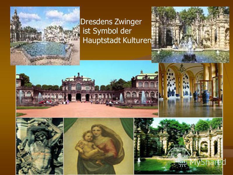 Dresdens Zwinger ist Symbol der Hauptstadt Kulturen