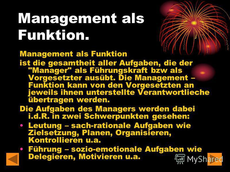 Management als Funktion ist die gesamtheit aller Aufgaben, die der
