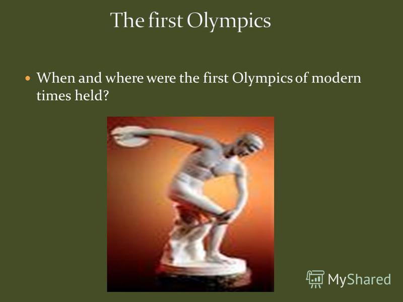 When and where were the first Olympics of modern times held?