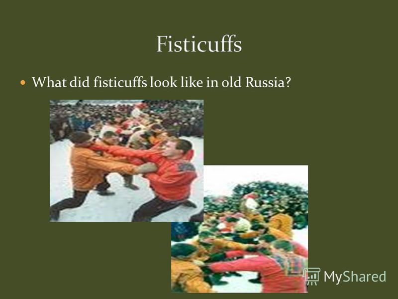 What did fisticuffs look like in old Russia?