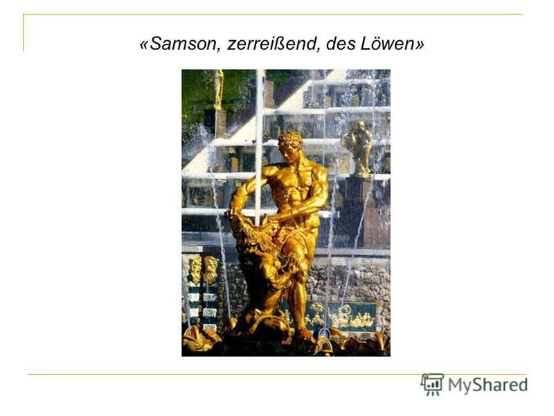 «Samson, zerreißend, des Löwen»