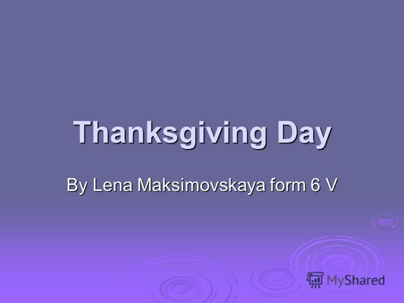 Thanksgiving Day By Lena Maksimovskaya form 6 V