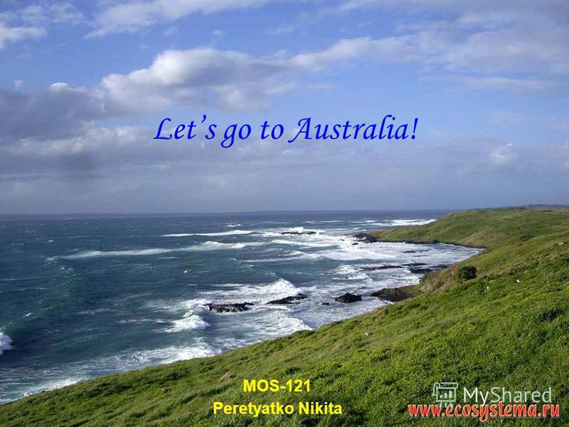 Lets go to Australia! MOS-121 Peretyatko Nikita