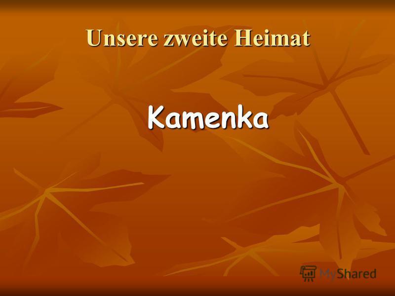 Unsere zweite Heimat Kamenka Kamenka