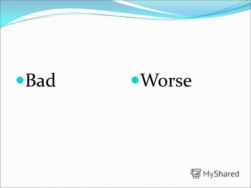 Bad Worse