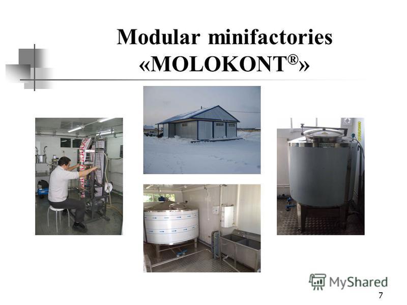 7 Modular minifactories «MOLOKONT ® »