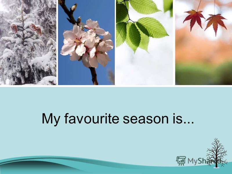 My favourite season is...
