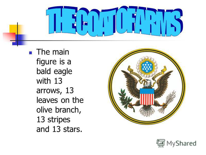 The main figure is a bald eagle with 13 arrows, 13 leaves on the olive branch, 13 stripes and 13 stars.