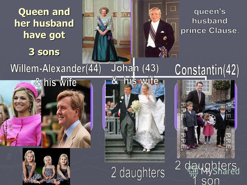 Queen and her husband have got 3 sons