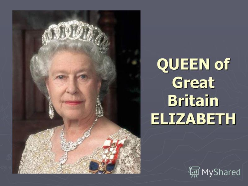 QUEEN of Great Britain ELIZABETH