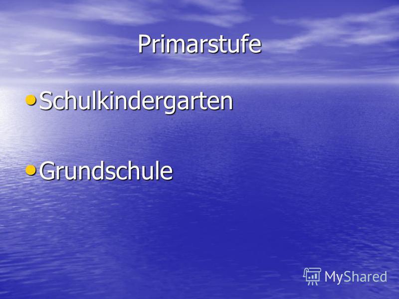 Primarstufe Schulkindergarten Schulkindergarten Grundschule Grundschule