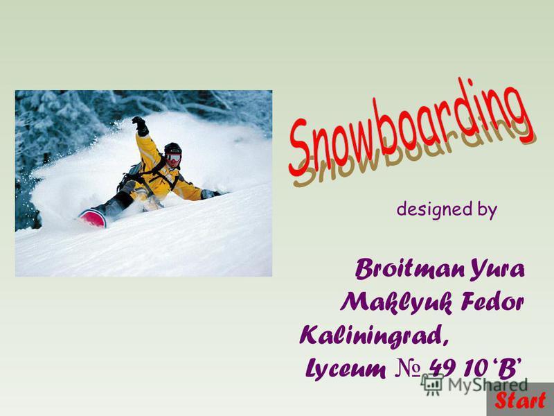 designed by Broitman Yura Maklyuk Fedor Kaliningrad, Lyceum 49 10 B Start