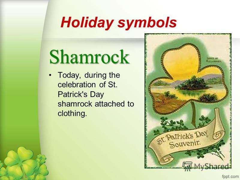 Нoliday symbols Shamrock Today, during the celebration of St. Patrick's Day shamrock attached to clothing.