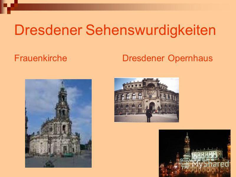 Dresdener Sehenswurdigkeiten FrauenkircheDresdener Opernhaus