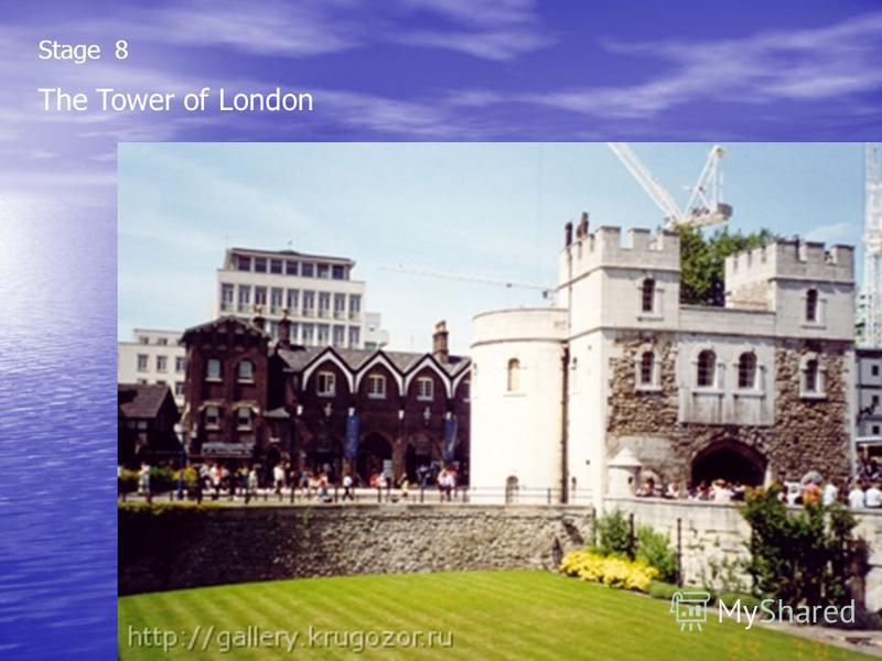 Stage 8 The Tower of London