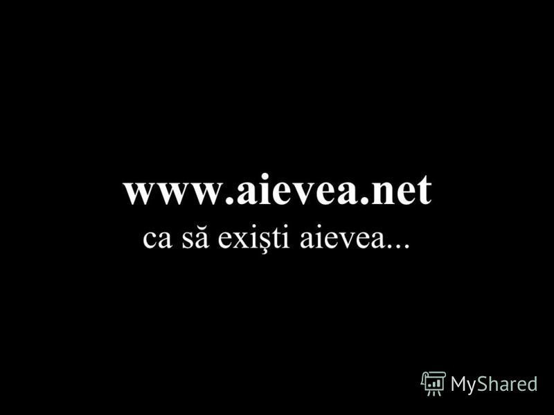 www.aievea.net ca să exişti aievea...