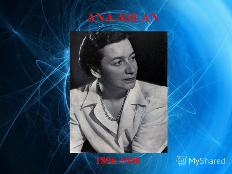 1896-1988 ANA ASLAN