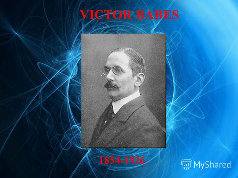 VICTOR BABES 1854-1926