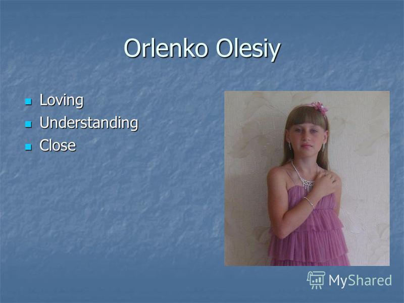 Orlenko Olesiy Loving Loving Understanding Understanding Close Close