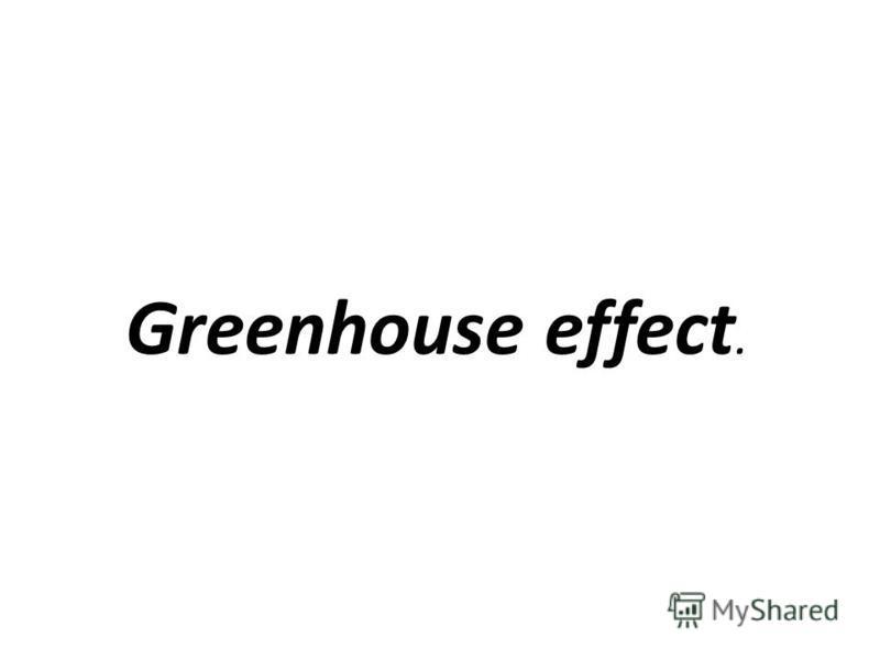 Greenhouse effect.
