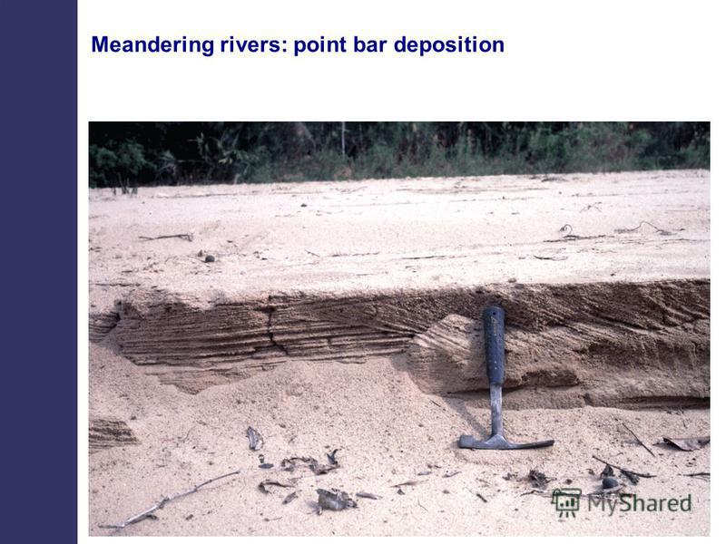 Meandering rivers: point bar deposition