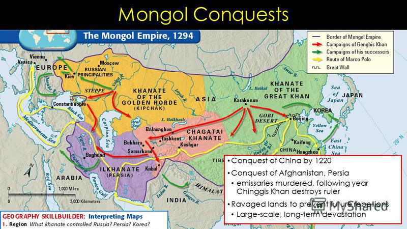 Mongol Conquests Conquest of China by 1220 Conquest of Afghanistan, Persia emissaries murdered, following year Chinggis Khan destroys ruler Ravaged lands to prevent future rebellions Large-scale, long-term devastation