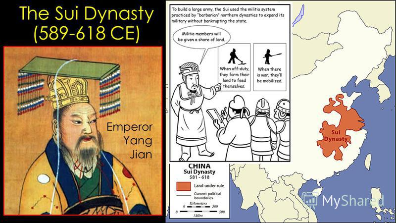 The Sui Dynasty (589-618 CE) Regional kingdoms succeed collapse of Han dynasty Yang Jian consolidates control of all of China, initiates Sui Dynasty Massive building projects Military labor Conscripted labor Emperor Yang Jian