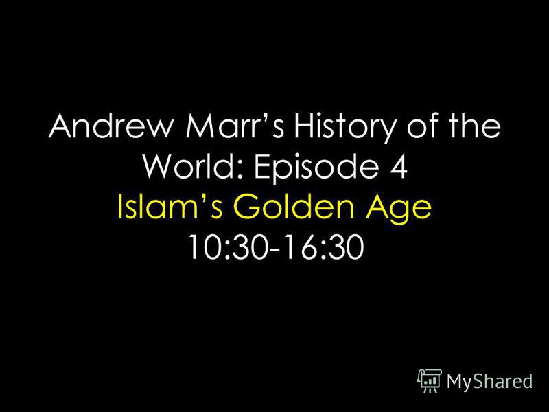 Andrew Marrs History of the World: Episode 4 Islams Golden Age 10:30-16:30