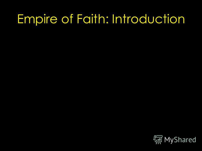 Empire of Faith: Introduction