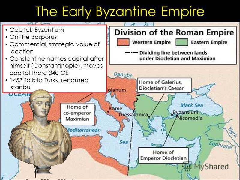The Early Byzantine Empire Capital: Byzantium On the Bosporus Commercial, strategic value of location Constantine names capital after himself (Constantinople), moves capital there 340 CE 1453 falls to Turks, renamed Istanbul